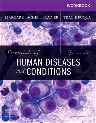 Workbook for Essentials of Human Diseases and Conditions - Frazier, Margaret Schell, RN, CMA, Bs, and Fuqua, Tracie, Bs, CMA