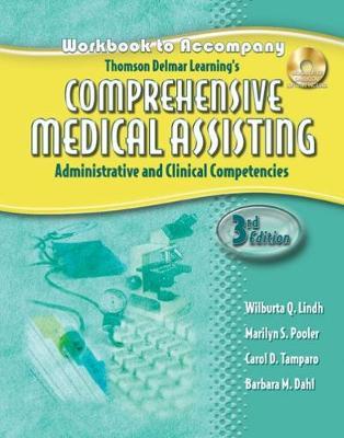 Workbook for Lindh/Pooler/Tamparo/Dahl's Delmar's Comprehensive Medical Assisting: Administrative and Clinical Competencies, 3rd: Administrative and Clinical Competencies - Lindh, Wilburta Q, CMA, and Dahl, Barbara M, and Pooler, Marilyn