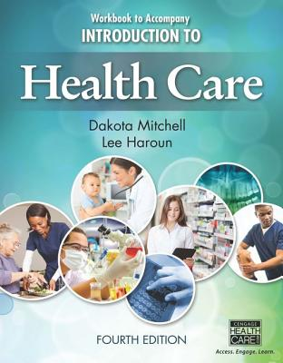 Workbook for Mitchell/Haroun's Introduction to Health Care, 4th - Mitchell, Dakota, and Haroun, Lee, Edd, MBA