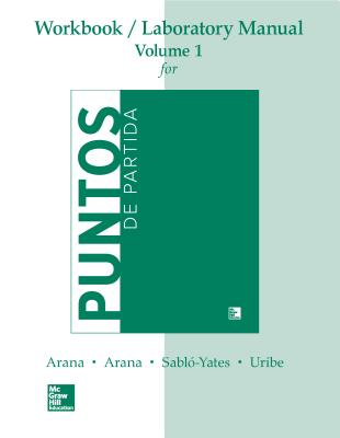 Workbook /Lab Manual VI for Puntos de Partida: An Invitation to Spanish - Sablo-Yates, and Arana, Oswaldo, and Arana, Alice A