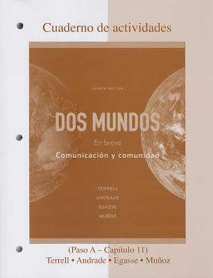 Workbook/Laboratory Manual DOS Mundos: En Breve - Terrell, Tracy D, and Andrade, Magdalena, and Egasse, Jeanne