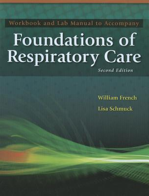 Workbook to Accompany Foundations of Respiratory Care - Wyka, Kenneth A, and Mathews, Paul J, and Clark, William W