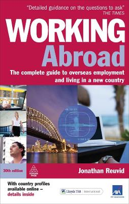 Working Abroad: The Complete Guide to Overseas Employment and Living in a New Country - Reuvid, Jonathan