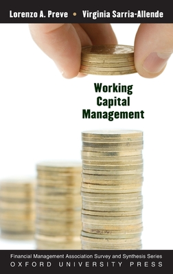 Working Capital Management - Preve, Lorenzo, and Sarria-Allende, Virginia