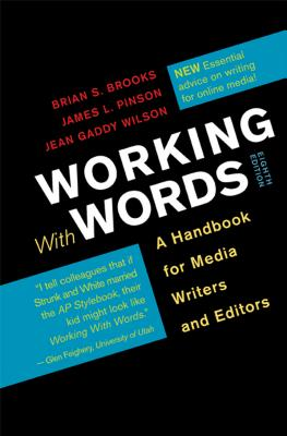 Working with Words: A Handbook for Media Writers and Editors - Brooks, Brian S