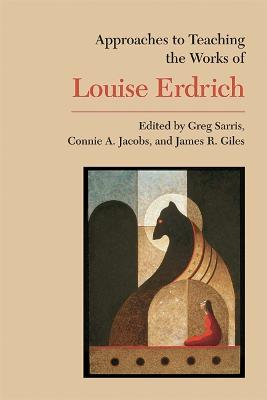Works of Louise Erdrich - Sarris, Greg (Editor)