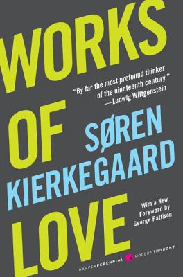Works of Love - Kierkegaard, Soren