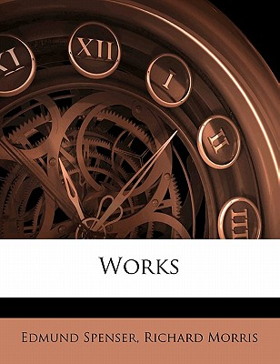 Works - Spenser, Edmund, Professor