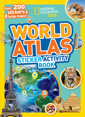 World Atlas Sticker Activity Book: Over 1,000 Stickers! - National Geographic Kids