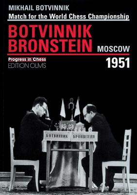 World Championship Match Botvinnik v Bronstein Moscow 1951 - Botvinnik, M. M., and Neat, Kenneth P. (Editor)