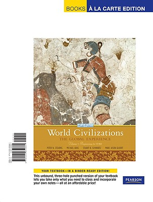 World Civilizations: The Global Experience, Volume 1, Books a la Carte Edition - Stearns, Peter N, and Adas, Michael, and Schwartz, Stuart B