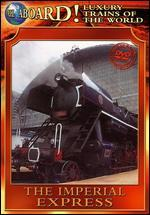 World Class Trains: The Imperial Express