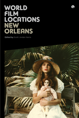 World Film Locations: New Orleans - Harris, Scott Jordan (Editor)