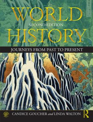 World History: Journeys from Past to Present - Goucher, Candice, Dr., and Walton, Linda