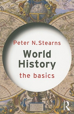 World History: The Basics - Stearns, Peter N.