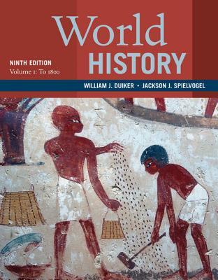 World History, Volume 1: To 1800 - Duiker, William J, and Spielvogel, Jackson J