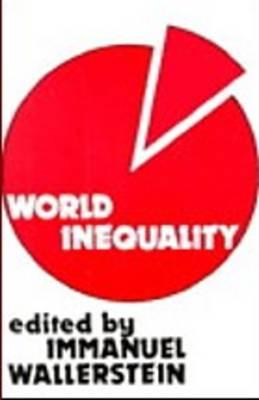World Inequality: Origins and Perspectives on the World System - Wallerstein, Immanuel (Editor)