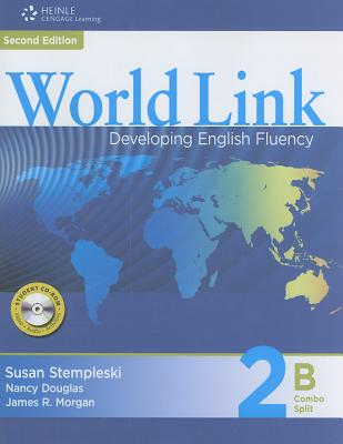 World Link Combo Split 2B - Stempleski, Susan, and Morgan, James, and Douglas, Nancy