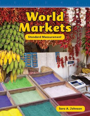 World Markets: Standard Measurement - Johnson, Sara A