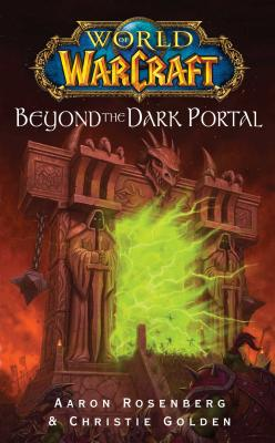 World of Warcraft: Beyond the Dark Portal - Rosenberg, Aaron