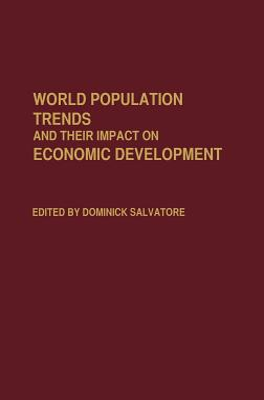 World Population Trends and Their Impact on Economic Development - Salvatore, Dominick (Editor)