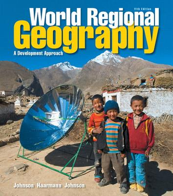 World Regional Geography: A Development Approach - Johnson, Douglas L., and Haarmann, Viola, and Johnson, Merrill L.