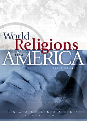 World Religions in America: An Introduction - Neusner, Jacob, PhD (Editor)