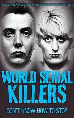 World Serial Killers - Kerr, Gordon