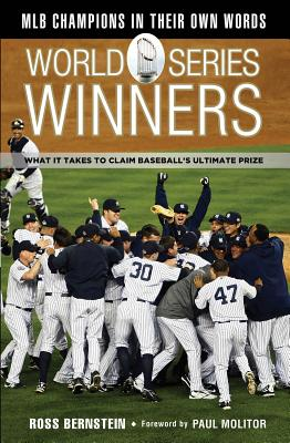 World Series Winners: What It Takes to Claim Baseball's Ultimate Prize - Bernstein, Ross
