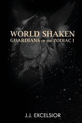 World Shaken: Guardians of the Zodiac - Excelsior, J J