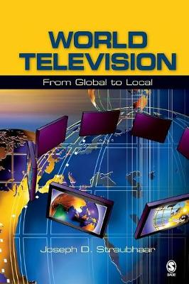 World Television: From Global to Local - Straubhaar, Joseph D