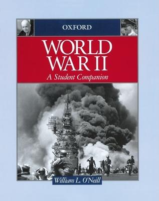 World War II: A Student Companion - O'Neill, William L