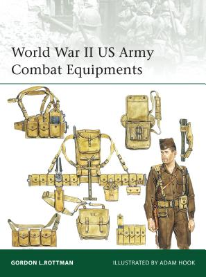 World War II US Army Combat Equipments - Rottman, Gordon L