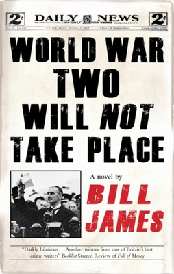 World War Two Will Not Take Place - James, Bill