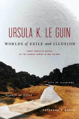 Worlds of Exile and Illusion: Three Complete Novels of the Hainish Series in One Volume--Rocannon's World; Planet of Exile; City of Illusions - Le Guin, Ursula K