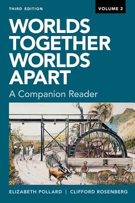 Worlds Together, Worlds Apart: A Companion Reader - Pollard, Elizabeth, and Rosenberg, Clifford