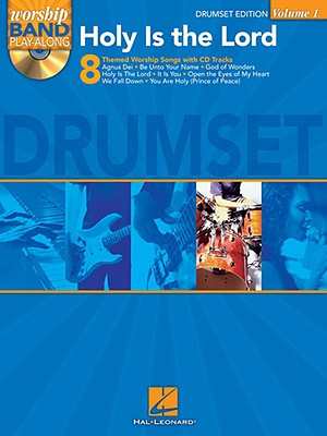 Worship Band Playalong: Volume 1: Holy is the Lord - Drums Edition - Hal Leonard Publishing Corporation (Creator)