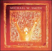 Worship - Michael W. Smith