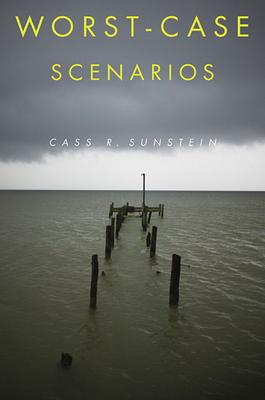 Worst-Case Scenarios - Sunstein, Cass R