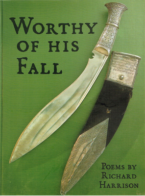 Worthy of His Fall - Harrison, Richard, Sir