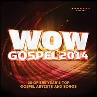 WOW Gospel 2014 - Various Artists