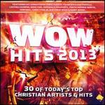 WOW Hits 2013: 30 of Today's Top Christian Artists & Hits