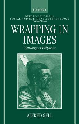 Wrapping in Images: Tattooing in Polynesia - Gell, Alfred