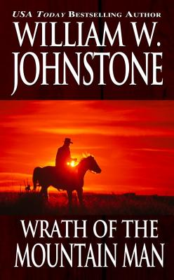 Wrath of the Mountain Man - Johnstone, William W