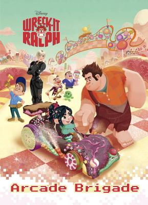 Wreck-It Ralph: Arcade Brigade - Disney Storybook Artists (Illustrator), and Hands, Cynthia (Adapted by)