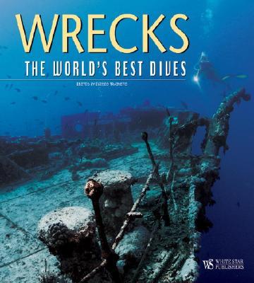 Wrecks: The World's Best Dives - Trainito, Egidio (Editor)