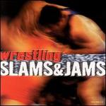 Wrestling Slams & Jams