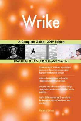 Wrike A Complete Guide - 2019 Edition - Blokdyk, Gerardus