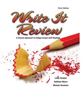 Write it Review: A Process Approach to College Essays with Readings - Strahan, Linda, and Moore, Kathleen M., and Heumann, Michael