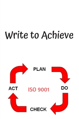 Write to Achieve: The Easy Way to Organize Ideas - George, John Doe
